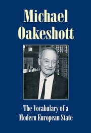 The Vocabulary of a Modern European State ebook by Michael Oakeshott