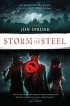 Storm and Steel ebook by Jon Sprunk