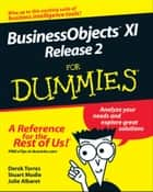 BusinessObjects XI Release 2 For Dummies ebook by Derek Torres,Stuart Mudie,Julie Albaret