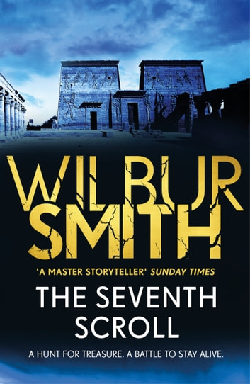 The Seventh Scroll - The Egyptian Series 2 ekitaplar by Wilbur Smith