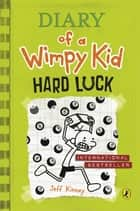 Hard Luck - Diary of a Wimpy Kid eBook by Jeff Kinney
