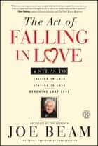 The Art of Falling in Love ebook by Joe Beam