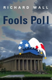 Fools Poll ebook by Richard Wall