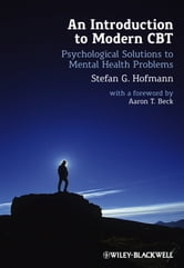 An Introduction to Modern CBT - Psychological Solutions to Mental Health Problems ebook by Stefan G. Hofmann