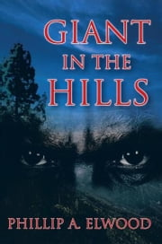 GIANT IN THE HILLS ebook by PHILLIP A. ELWOOD