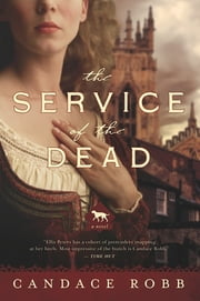 The Service of the Dead: A Novel ebook by Candace Robb