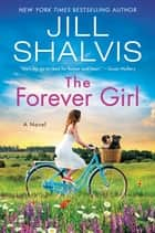 The Forever Girl - A Novel ebook by Jill Shalvis
