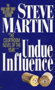 Undue Influence ebook by Steve Martini