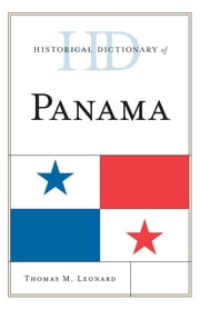 Historical Dictionary of Panama ebook by Thomas M. Leonard