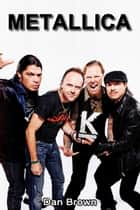 Metallica ebook by Dan Brown