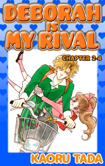 DEBORAH IS MY RIVAL - Chapter 2-4 ebook by Kaoru Tada