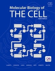 Molecular Biology of the Cell ebook by Bruce Alberts