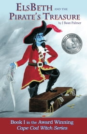 ElsBeth and the Pirate's Treasure, Book I in the Cape Cod Witch Series ebook by J Bean Palmer,Melanie Therrien