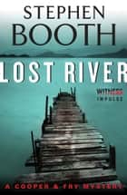 Lost River - A Cooper & Fry Mystery ebook by Stephen Booth