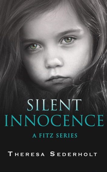 Silent Innocence - A Fitz Series, #2 ebook by Theresa Sederholt