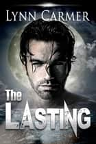The Lasting: (Gargoyle Legend) Book 1 ebook by Lynn Carmer