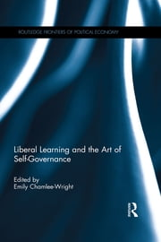 Liberal Learning and the Art of Self-Governance ebook by Emily Chamlee-Wright