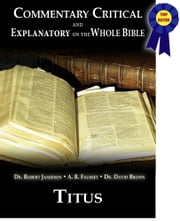 Commentary Critical and Explanatory - Book of Titus ebook by Dr. Robert Jamieson, A.R. Fausset, Dr. David Brown