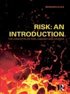 Risk: An Introduction ebook by Ben Ale