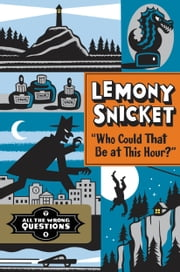 """Who Could That Be at This Hour?"" Free Preview Edition (The First 4 Chapters) ebook by Lemony Snicket, Seth"