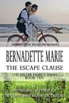 The Escape Clause ebook by Bernadette Marie