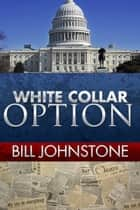 White Collar Option ebook by Bill Johnstone