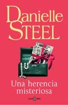Una herencia misteriosa ebook by Danielle Steel