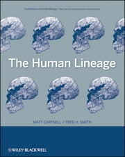The Human Lineage ebook by Matt Cartmill,Fred H. Smith,Kaye B. Brown