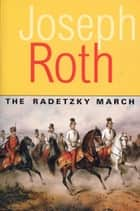 Radetzky March ebook by Joseph Roth