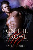 On the Prowl - Werewolf Bodyguard Romance ebook by Kate Rudolph
