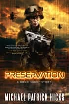 Preservation - A DRMR Short Story ebook by Michael Patrick Hicks