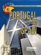 Portugal and Spain ebook by Britannica Educational Publishing,Michael Ray