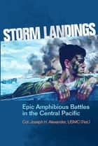 Storm Landings ebook by Joseph H. Alexander