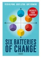 Six Batteries of Change (e-boek) - Energize your company ebook by