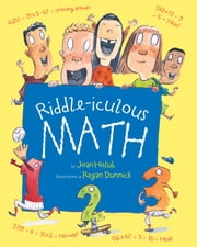Riddle-iculous Math ebook by Joan Holub,Regan Dunnick