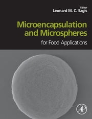 Microencapsulation and Microspheres for Food Applications ebook by Leonard M.C. Sagis