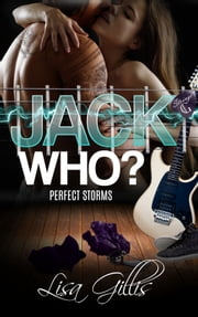 Jack Who? - Perfect Storms ebook by Lisa Gillis