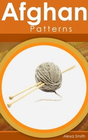 Afghan Patterns ebook by Alexa Smith