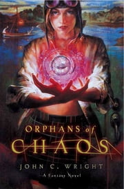 Orphans of Chaos ebook by John C. Wright