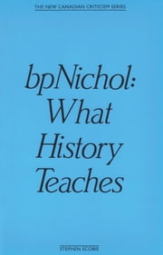 bpNichol - What History Teaches ebook by Stephen Scobie