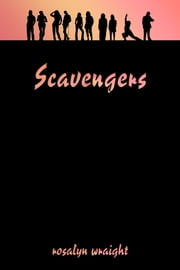 Scavengers, Lesbian Adventure Club: Book 1 ebook by Rosalyn Wraight