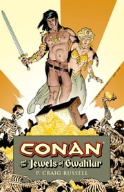 Conan and the Jewels of Gwahlur ebook by P. Craig Russell