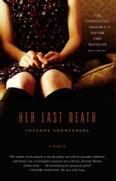 Her Last Death - A Memoir ebook by Susanna Sonnenberg