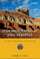 FPGA Prototyping by VHDL Examples ebook by Pong P. Chu