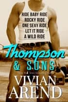 Thompson & Sons: The Complete Series ebook by Vivian Arend