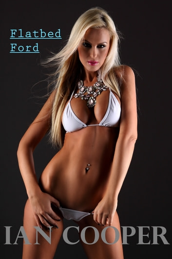 Flatbed Ford eBook by Ian W. Cooper