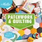 Mollie Makes: Patchwork & Quilting ebook by Mollie Makes