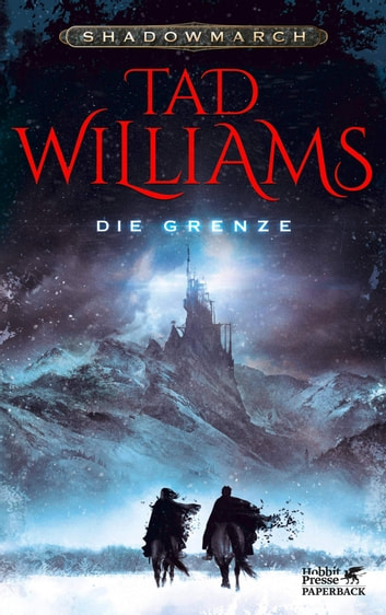 Shadowmarch 1 / Die Grenze ebook by Tad Williams
