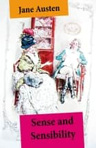 Sense and Sensibility (Unabridged, with the original watercolor illustrations by C.E. Brock) ebook by Jane Austen, C.E. Brock