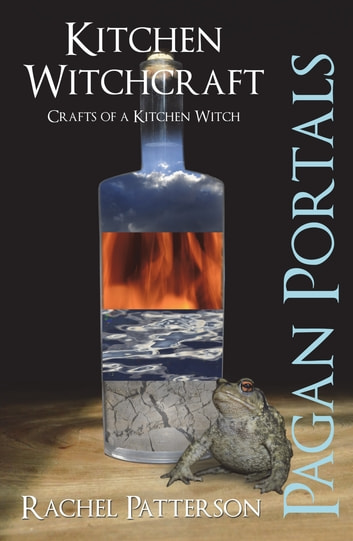 Pagan Portals - Kitchen Witchcraft - Crafts of a Kitchen Witch ebook by Rachel Patterson